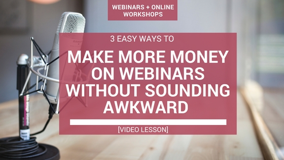 3 Low-Pressure Ways To Make More Sales On Webinars