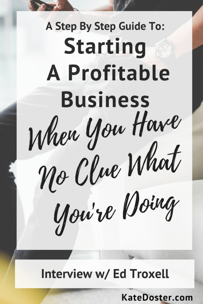 Tips for starting a profitable business and making money online with Ed Troxell