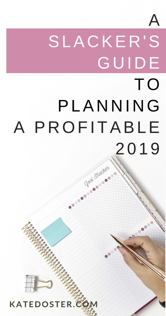 Make planning 2019 goals and hitting them wicked easy with this slacker's guide to making 2019 your best year ever. You don't need SMART goals, you just need to listen to your gut. #2019 #Goalsetting #productivtyforbloggers