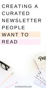 If you're struggling with what to email your list each week, curated newsletters may be the answer you've been looking for. #katedoster #inboxbesties #newsletters